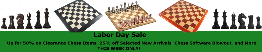 Chess Sets and more during our labor day chess sale