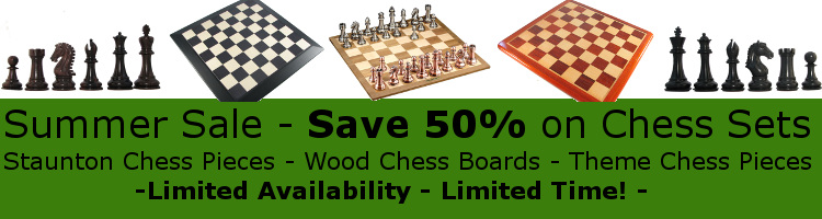 Chess Sets and more during our summer chess sale