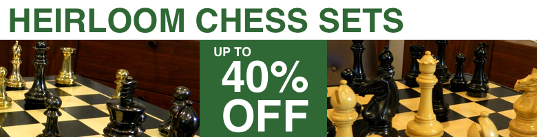 Save up to 40 percent on our heirloom chess set collection
